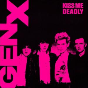 Gen X - Kiss Me Deadly