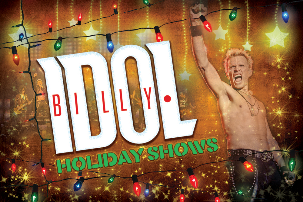 Billy Idol And His Band Will Be Playing Several Special Radio Station Holiday Shows In December Ticketing Information Can Found On The Tour Page